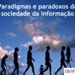 """Foto da capa do informativo: """"Paradigmas e paradoxos da sociedade da informação""""."""