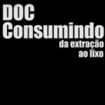texto em um fundo preto descreve: DOC Consumismo da extração ao lixo.