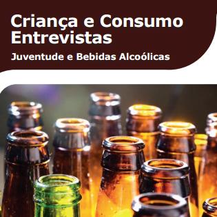 Imagem da capa do livro: Criança e Consumo Entrevistas. Juventude e Bebidas Alcoólicas.