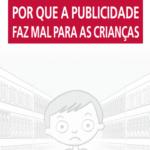 Imagem da capa do livro: Por que a publicidade faz mal para as crianças.