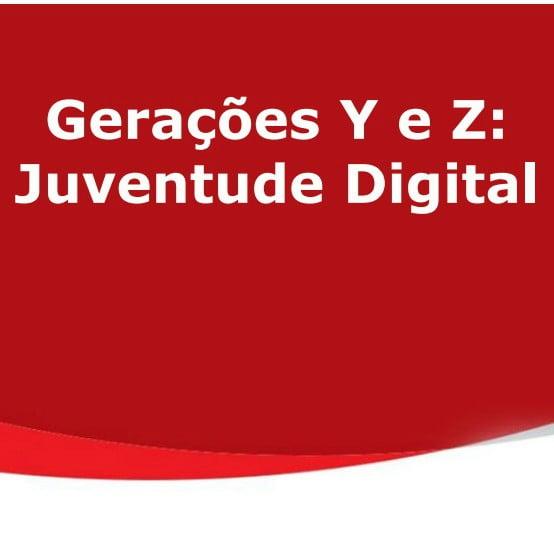 Imagem capa do documento: Gerações Y e Z: Juventude Digital.