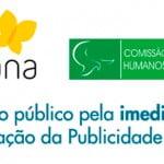 Cartaz descreve: Alana e Comissão de direitos humanos e minorias. Ato público pela imediata Regulação da Publicidade Infantil.