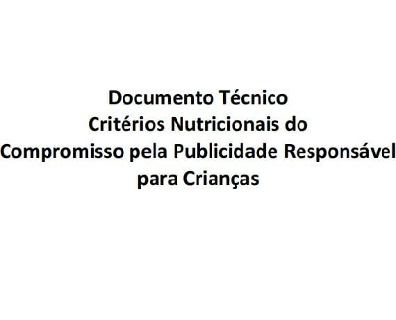 Imagem da capa do documento: Documento Técnico Critérios nutricionais do Compromisso pela Publicidade Responsável para Crianças.