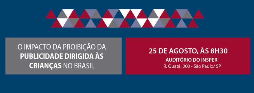 Lançamento da pesquisa 'O impacto da proibição da publicidade dirigida às crianças no Brasil'