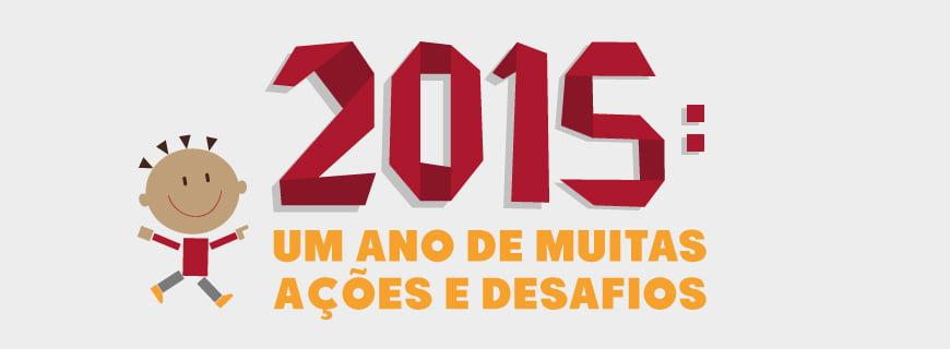2015: um ano de muitas ações e desafios