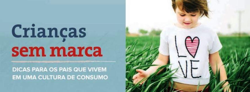 Criança e Consumo lança versão em português do livro 'Crianças sem marca'