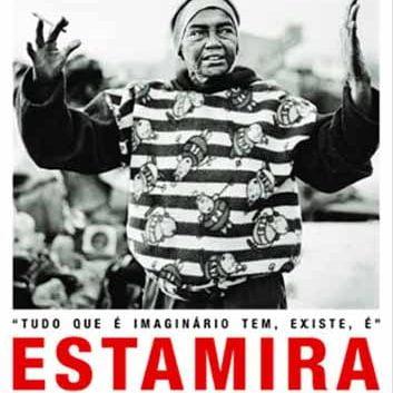 Cartaz com a foto de uma mulher com um casa de moletom descreve: Todo que é Imaginário, tem, existe, é: Estamira.
