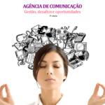 Imagem da capa do livro: Agência de comunicação. Gestão, desafios e oportunidades 2ª edição.