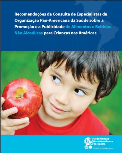 Imagem da capa do livro: Recomendações da Consulta de Especialistas da Organização Pan-Americana da Saúde sobre a Promoção e a Publicidade de Alimentos e Bebidas Não Alcoólicas para Crianças nas Américas.