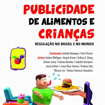 Imagem da capa do livro: Publicidade de alimentos e crianças. Regulação no Brasil e no mundo.