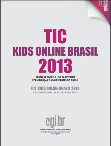Imagem da capa do livro: TIC kids online Brasil 2013, Pesquisa sobre o uso da internet por crianças e adolescentes no Brasil.