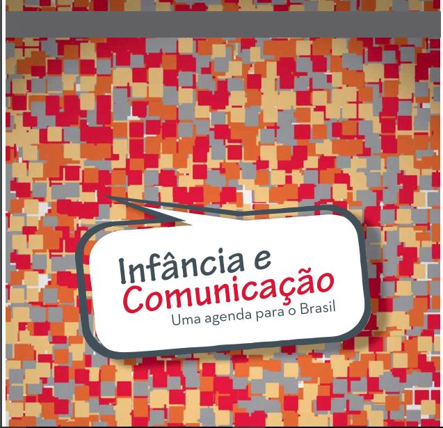 Imagem da capa do livro: Infância e Comunicação. Uma agenda para o Brasil.