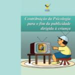 Imagem da capa do livro:  Contribuição da Psicologia para fim da publicidade dirigida à criança.