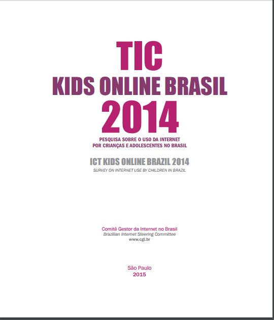 Imagem da capa do livro: TIC kids online Brasil 2014. Pesquisa sobre o uso da internet por crianças e adolescentes no Brasil.