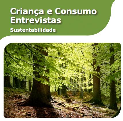 Imagem da capa do livro: Criança e Consumo Entrevistas. Sustentabilidade.