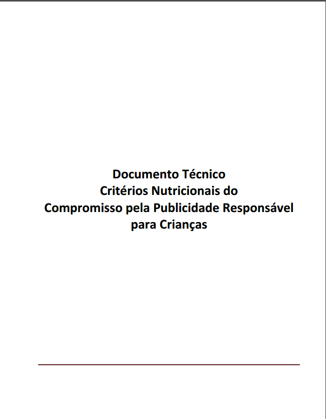 Imagem capa do documento: Documento técnico Critérios Nutricionais do Compromisso pela Publicidade Responsável para Crianças.