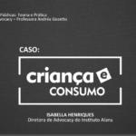 Imagem da capa da apresentação: Caso: Criança e Consumo.