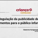 Imagem da capa da apresentação: Regulação da publicidade de alimentos para o público infantil.