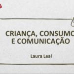Imagem da captura da apresentação: Criança, Consumo e Comunicação.