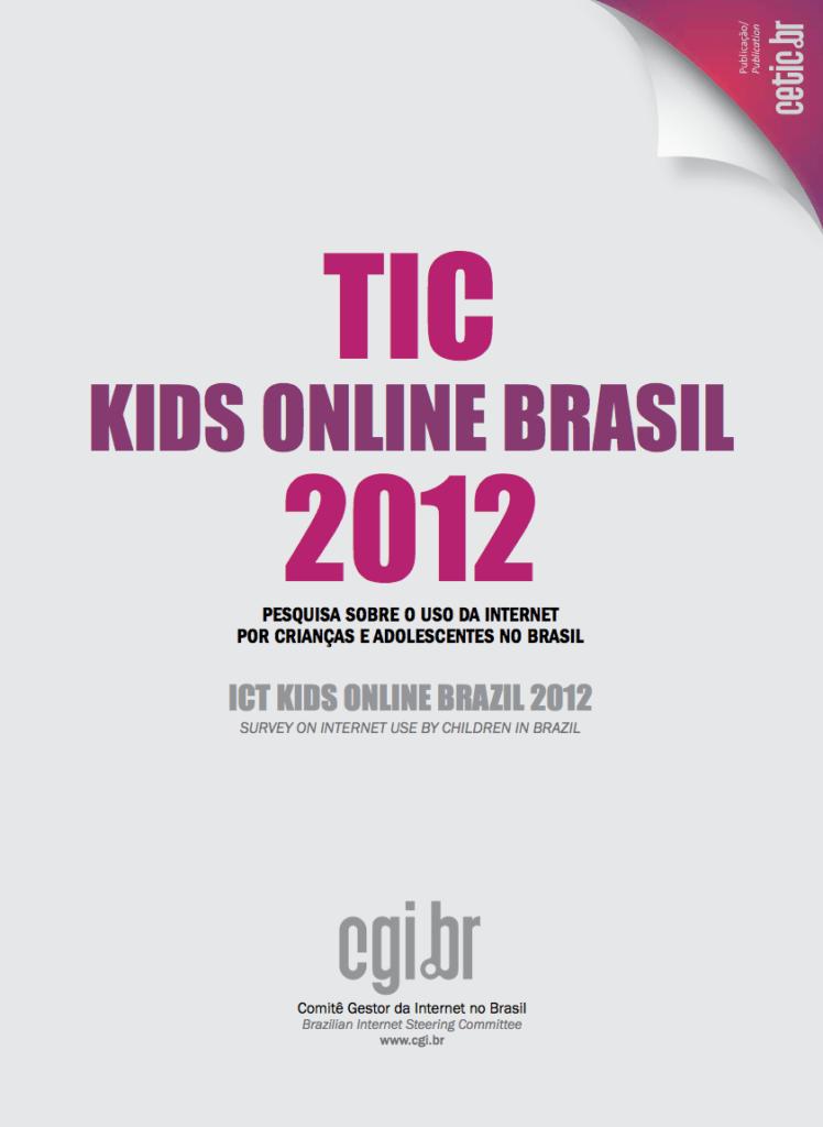 Imagem da capa do livro: TIC kids online Brasil 2012. Pesquisa sobre o uso da internet por crianças e adolescentes no Brasil.