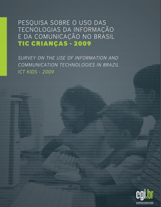 Imagem da capa do livro: Pesquisa sobre o uso das tecnologias da informação e da comunicação no Brasil. TIC crianças - 2009