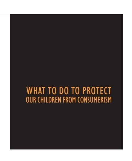 Letras laranja em um fundo preto: What to do to protect our children from consumerism.