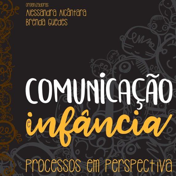 Imagem capa do livro: Comunicação e infância. Processos em perspectiva.