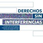 Capa do documento em espanhol: Derechos sin interferencias. La histórica decisión del Superior Tribunal de Justicia sobre publicidad de alimentos dirigida a los niños.