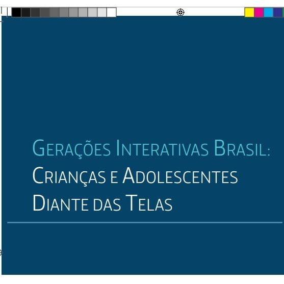 Imagem capa do documento: Gerações Interativas Brasil: Crianças e Adolescentes Diante das Telas.