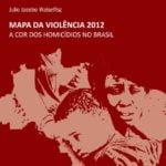 Imagem da capa do livro: Mapa da violência 2012 - A cor dos homicídios no Brasil.