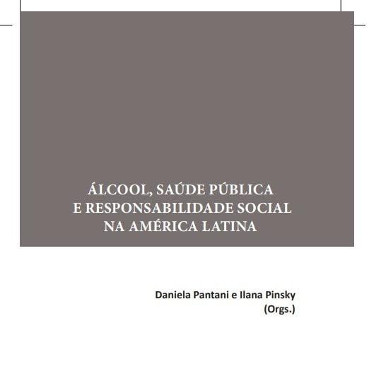 imagem da capa do documento: Álcool, saúde pública e responsabilidade social na América Latina.