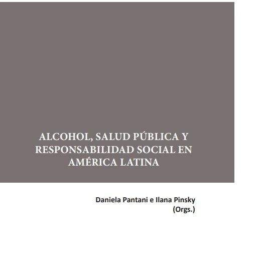 Imagem da capa do documento em espanhol: Alcohol, Salud Pública y responsabilidad social en América Latina.