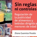 Cartaz em espanhol com uma foto de prateleira cheia de doces descreve: Sin reglas ni controles. Regulación de la publicidad de alimento y bebidas dirigida a menores de edad.