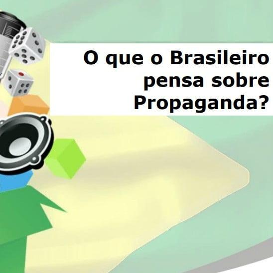 Imagem da capa da apresentação: O que o Brasileiro pensa sobre Propaganda?