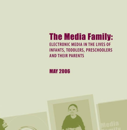 Imagem com texto em inglês descreve: The Media Family: Electronic media in the lives of infants, toddlers, preschoolers and their parents. May 2006.
