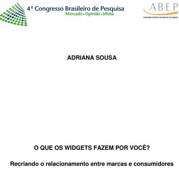 Capa do documento: Adriana Sousa. O que os widgets fazem pro você?