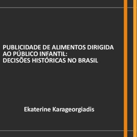 Capa da apresentação: Publicidade de alimentos dirigida ao público infantil: Decisões históricas no Brasil.
