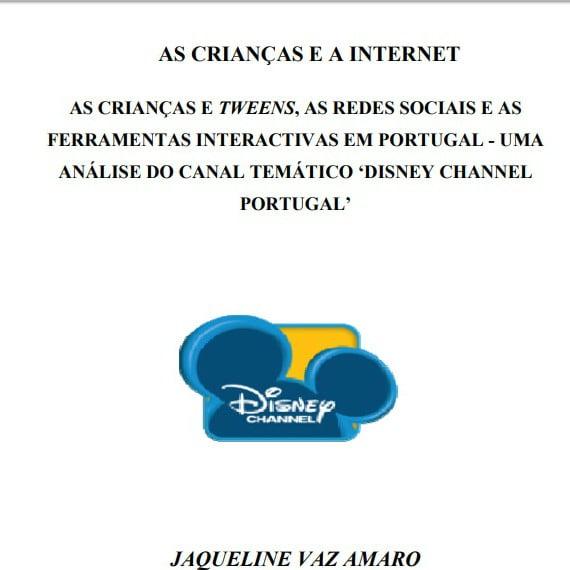 Capa do livro: As crianças e a internet. As crianças e Tweens, as redes sociais e as ferramentas interactivas em Portugal - Uma Análise do canal temático 'Disney Channel Portugal'.