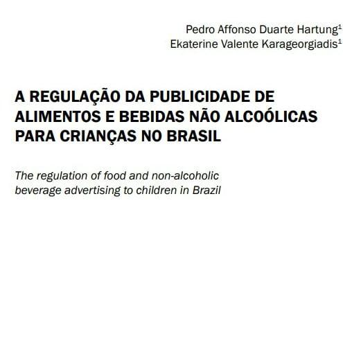 Capa do documento: A regulação da publicidade de alimentos e bebidas não alcoólicas para crianças no Brasil.