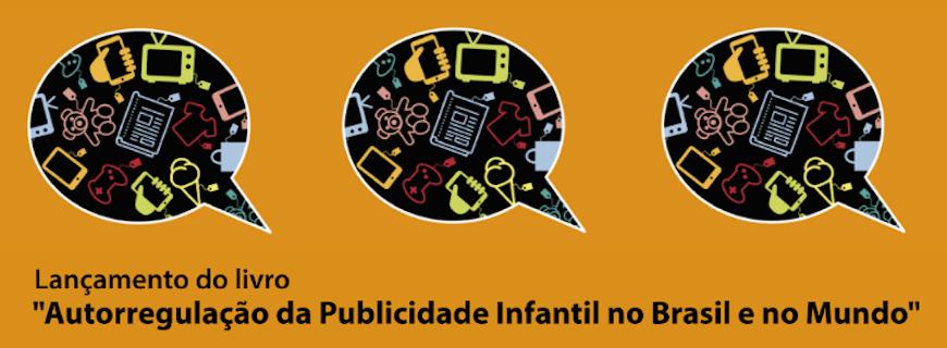 Lançamento: 'Autorregulação da Publicidade Infantil no Brasil e no Mundo'