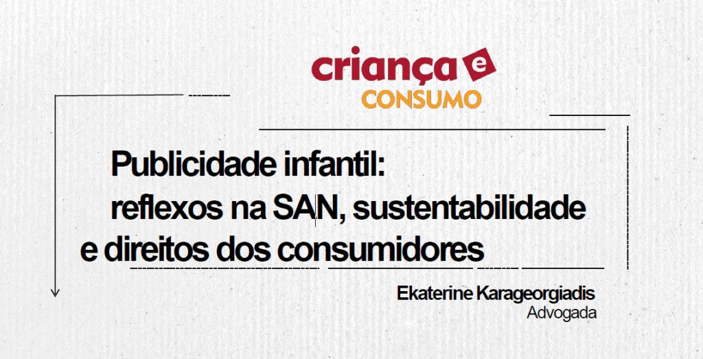Cartaz descreve: Publicidade infantil: Reflexo na S A N, sustentabilidade e direitos dos consumidores. Ekaterine Karageogiadis. Advogada.