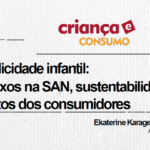 Cartaz descreve: Publicidade infantil:Reflexo na S A N, sustentabilidade e direitos dos consumidores.Ekaterine Karageogiadis. Advogada.