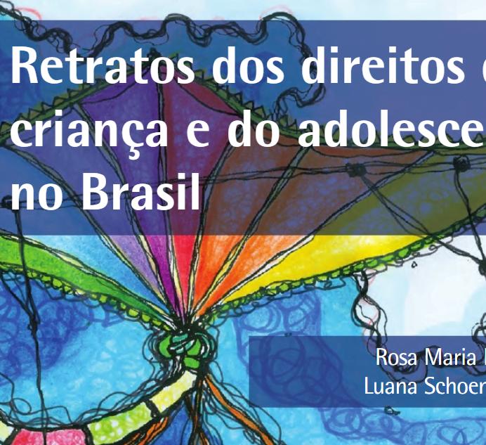 Imagem descreve: Retratos dos direitos da criança e do adolescente no Brasil.Rosa Maria.Luana Schoer.