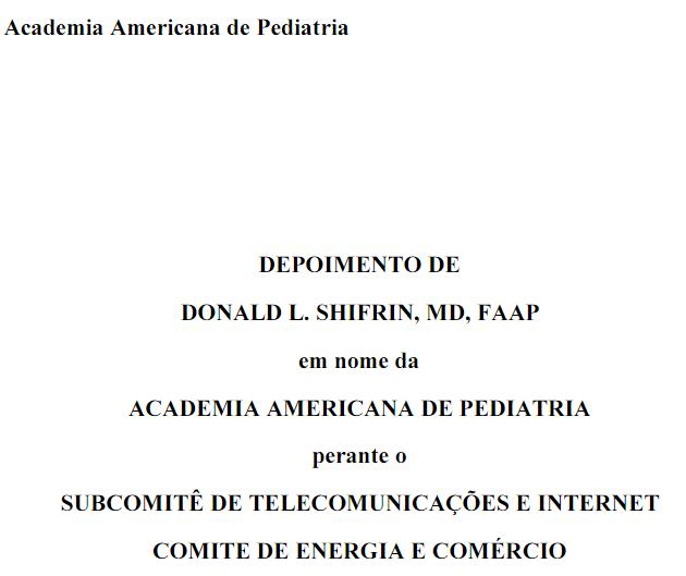 Imagem descreve: Academia americana de Pediatria.  Depoimento de Donald L. Shifrin, M D, F A A P. em nome da Academia americana de Pediatria. Perante o Subcomitê de telecomunicações e internet comitê de energia e comércio.