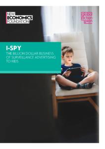 capa do relatório I-Spy - The billion dollar business of surveillance advertising to kids